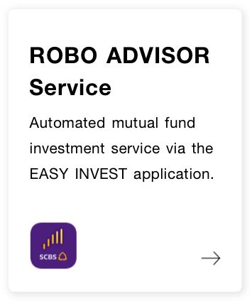 ROBO ADVISOR Service, an au-tomated mutual fund invest service via the EASY INVEST ap-plication.