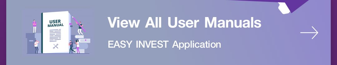 View All User Manuals of EASY INVEST Application.