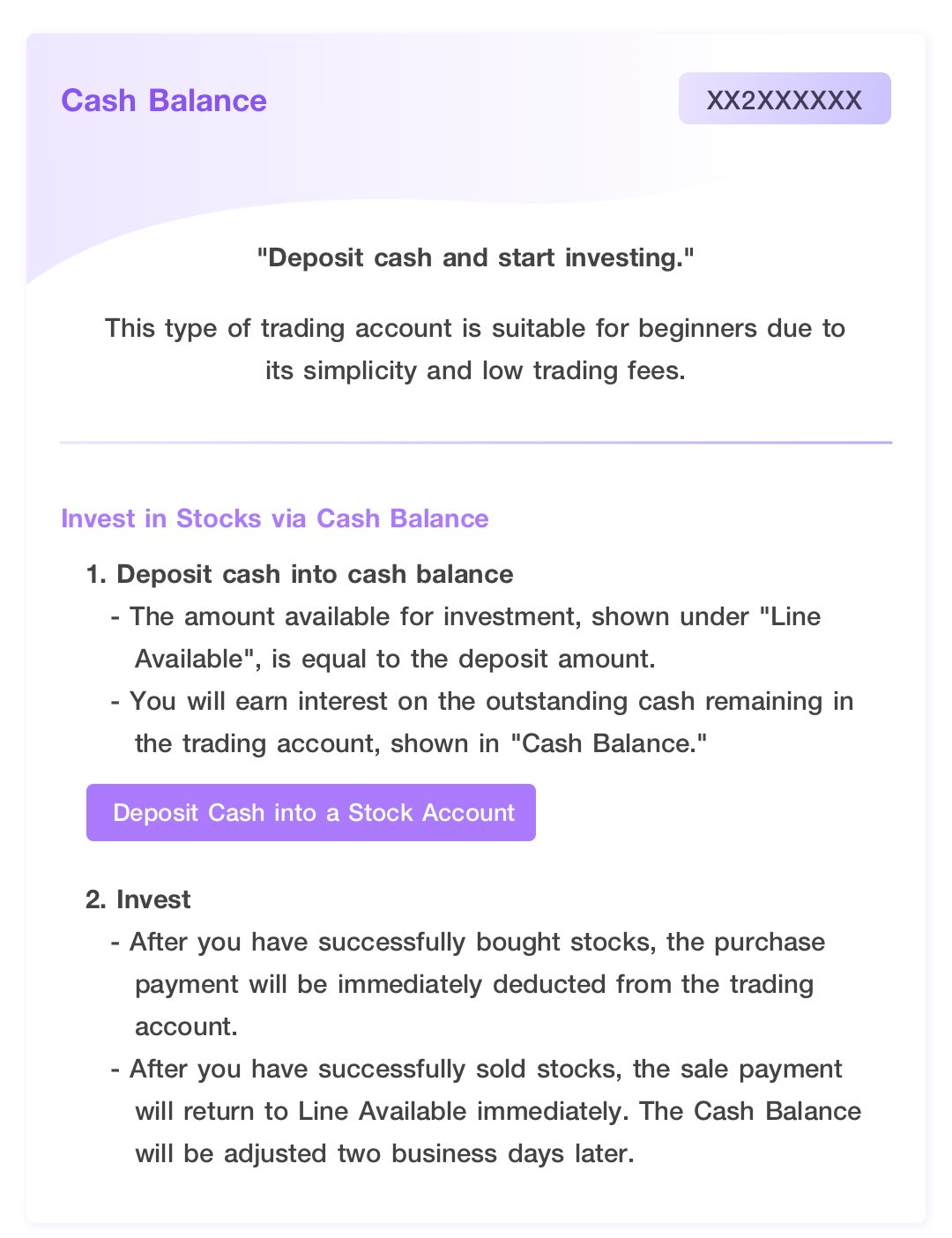Cash Balance. Deposit cash and start investing. This type of trading account is suitable for beginners due to its simplicity and low trading fees.